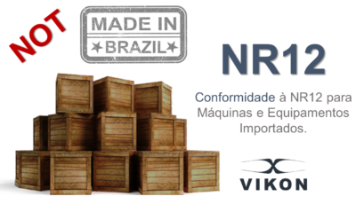 Brazil Compliance Standards NR12 safety machinery equipment NR12 MÁQUINAS E EQUIPAMETNOS vikon
